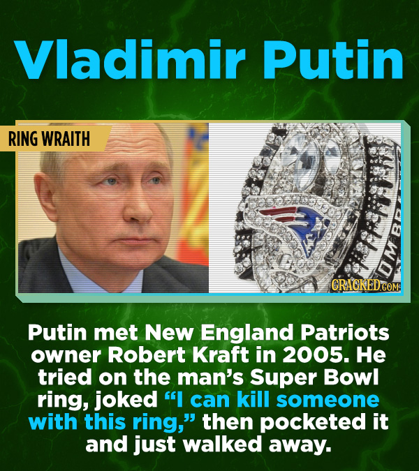 """16 All-Time Stunner Jerk Moves - Putin met New England Patriots owner Robert Kraft in 2005. He tried on the man's Super Bowl ring, joked """"I can kill s"""