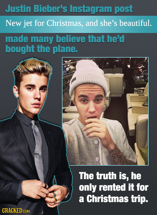 Justin Bieber's Instagram post New jet for Christmas, and she's beautiful. made many believe that he'd bought the plane. The truth is, he only rented
