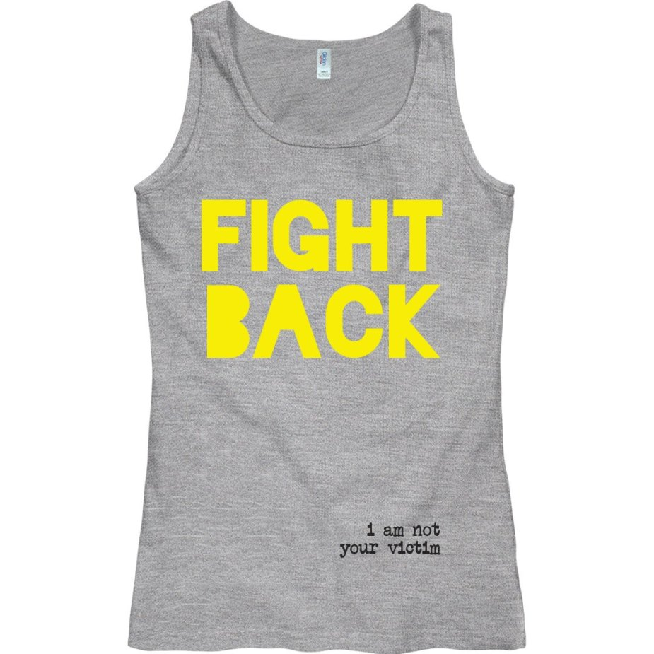 FIGHT BACK: I AM NOT YOUR VICTIM Tank