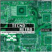 tecno-retro-dai-primi-strumenti-tecnologici-ai-gadget-digitali-del-21-secolo-1