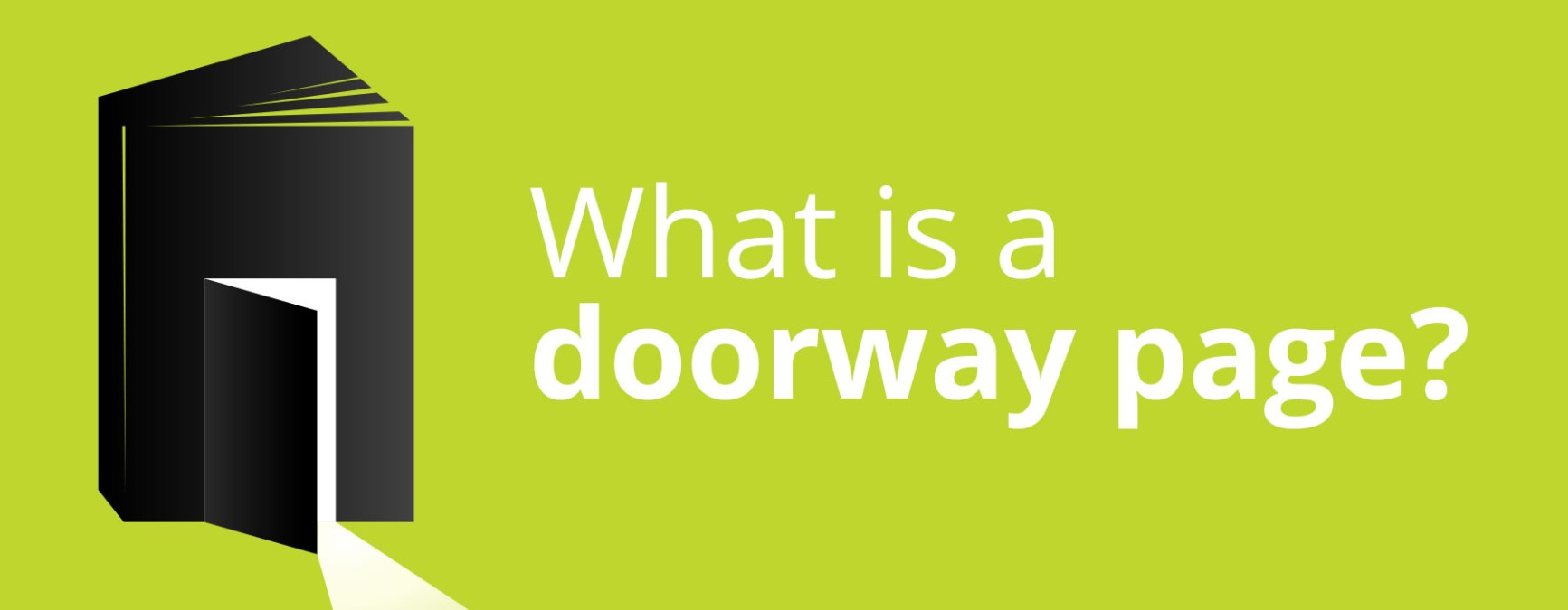 Google's Doorway Update – What is a Doorway Page?
