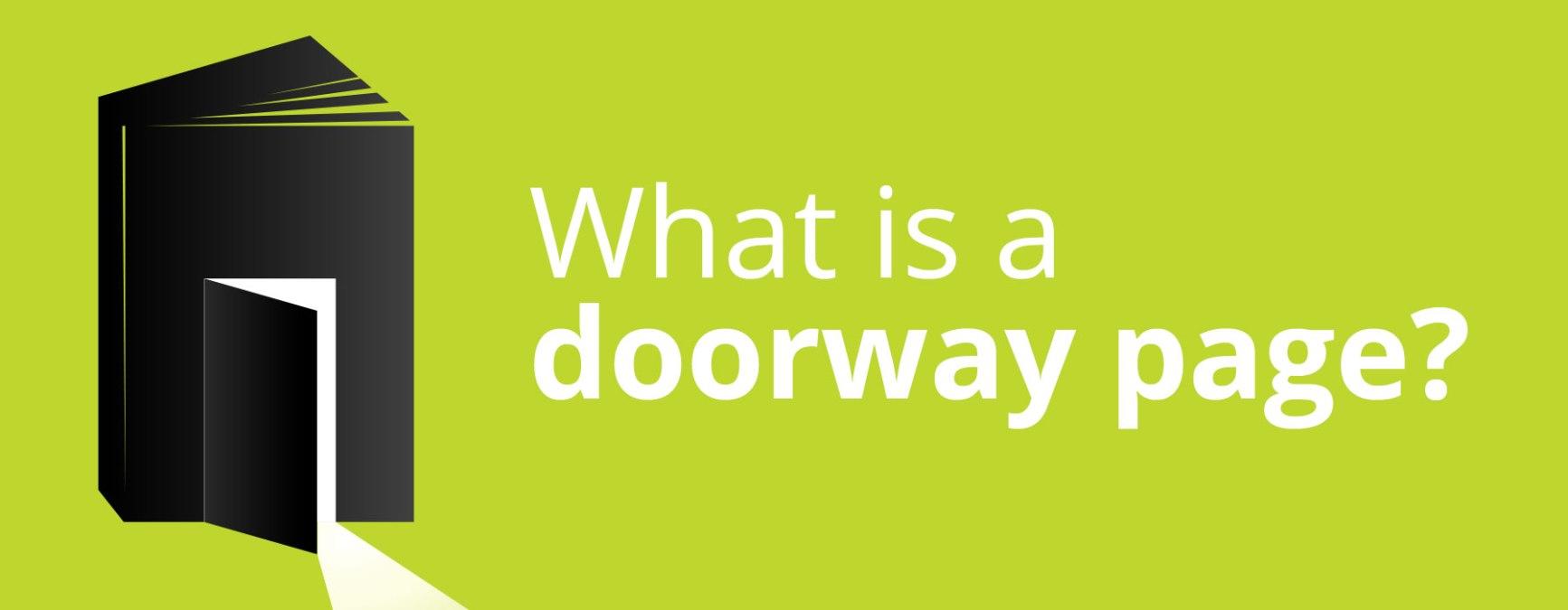 Google's Doorway Update – What is a Doorway Page?