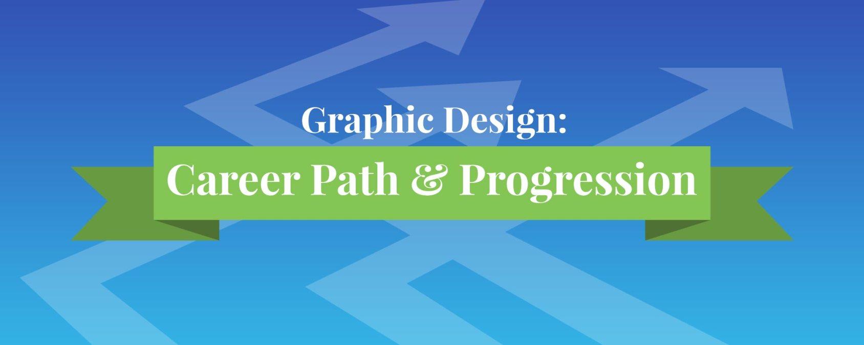 Graphic Design Career Path and Progression