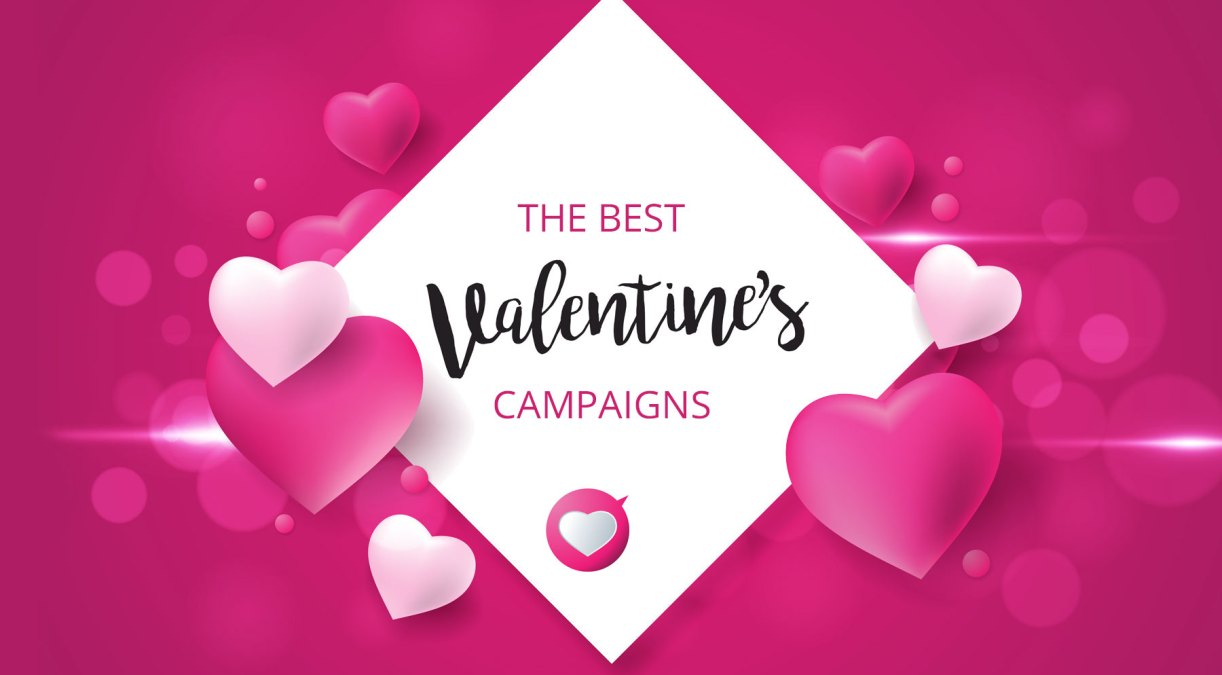 Feel The Love With These Valentine's Campaigns