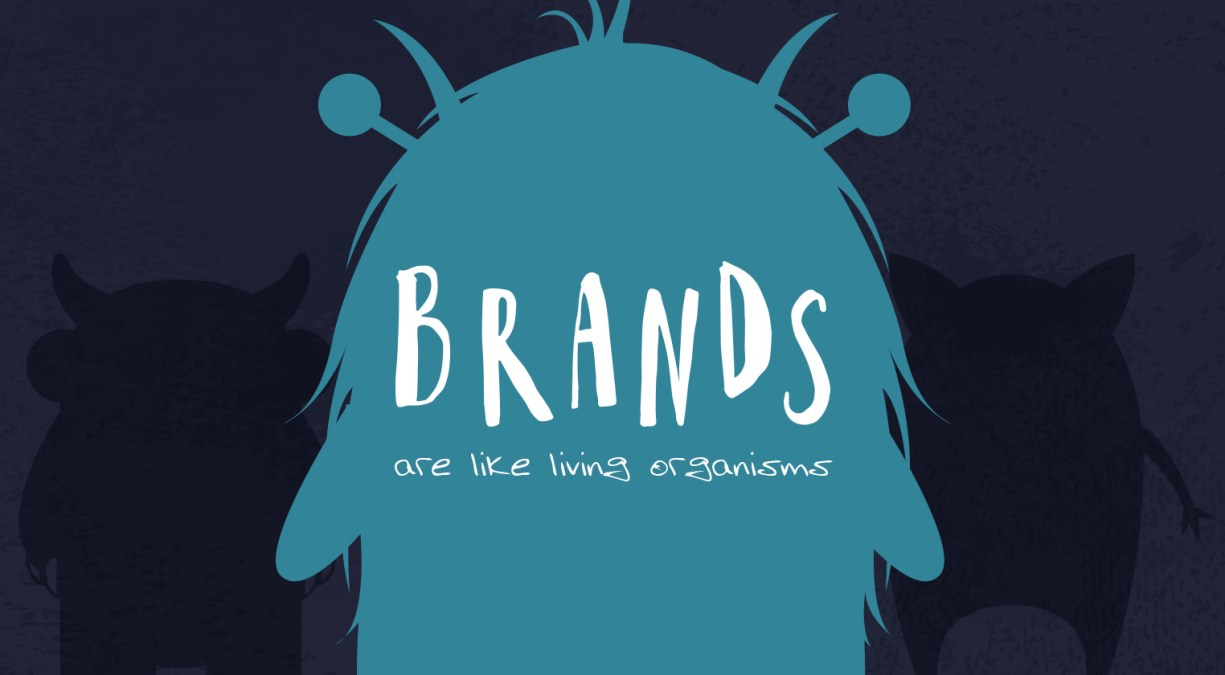 Brands Are Like Living Organisms