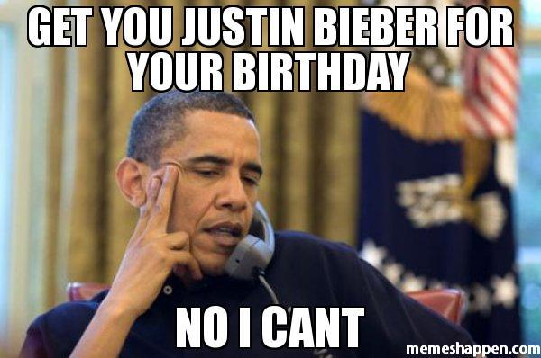 Get You Justin Bieber For Your Birthday Meme Memeshappen