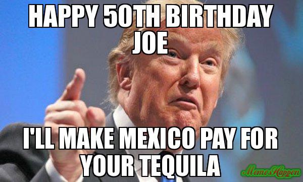 Happy 50th Birthday Joe Meme Memeshappen