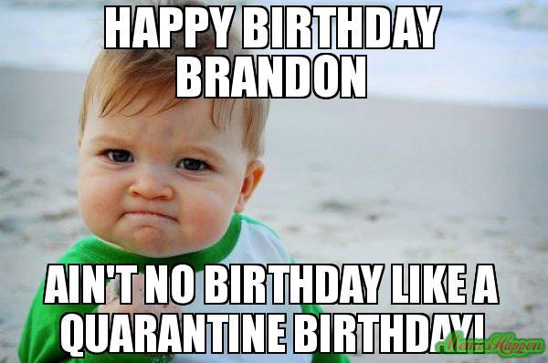 Happy Birthday Brandon Meme Memeshappen