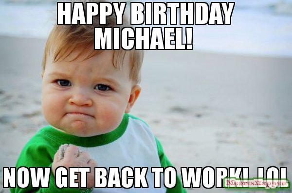 Happy Birthday Michael Meme Memeshappen