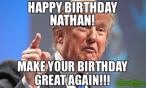 Happy Birthday Nathan Meme Memeshappen