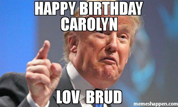 Happy Birthday Carolyn Meme Memeshappen