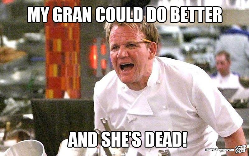 Image of: Annoying Scoopwhoop These 29 Memes Of Gordon Ramsay Insulting People Are Too Damn Funny