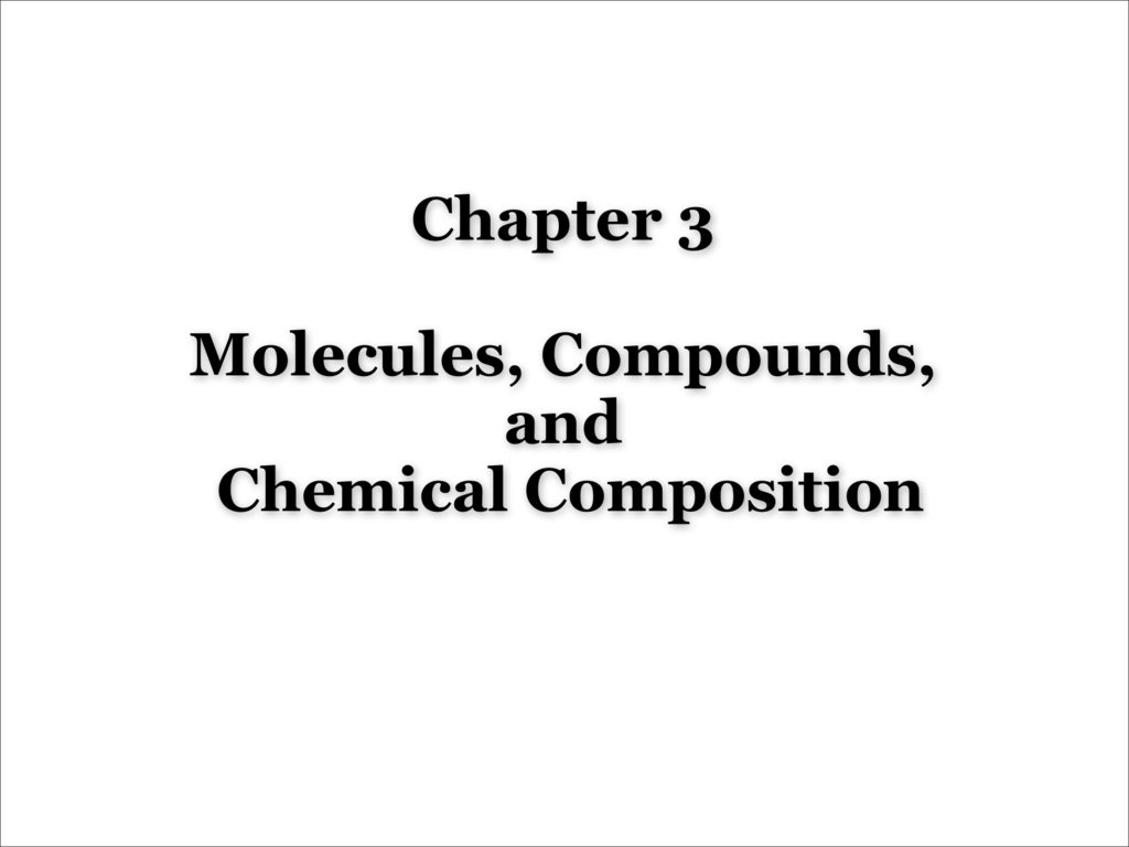 Chapter 3 Molecules Compounds And Chemical Composition