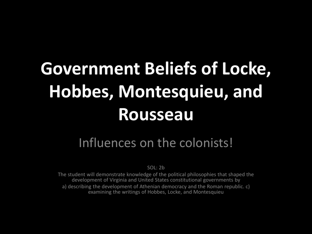 Government Beliefs Of Locke Hobbes Montesquieu And Rousseau