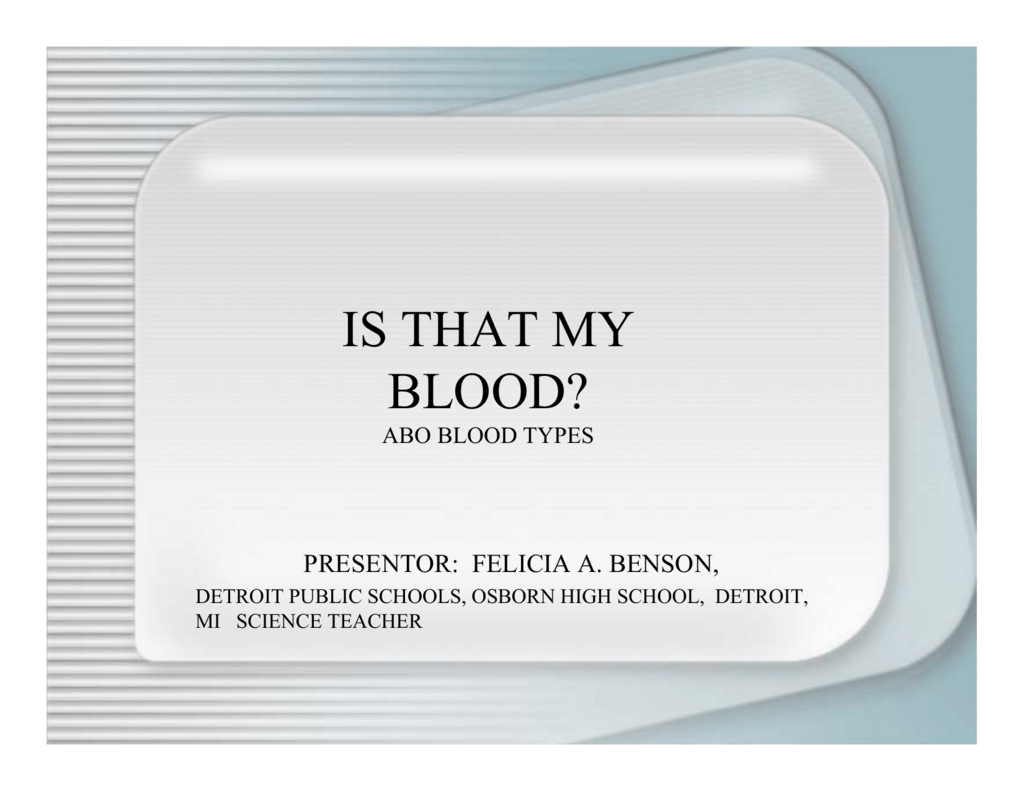 Is That My Blood Abo Blood Types
