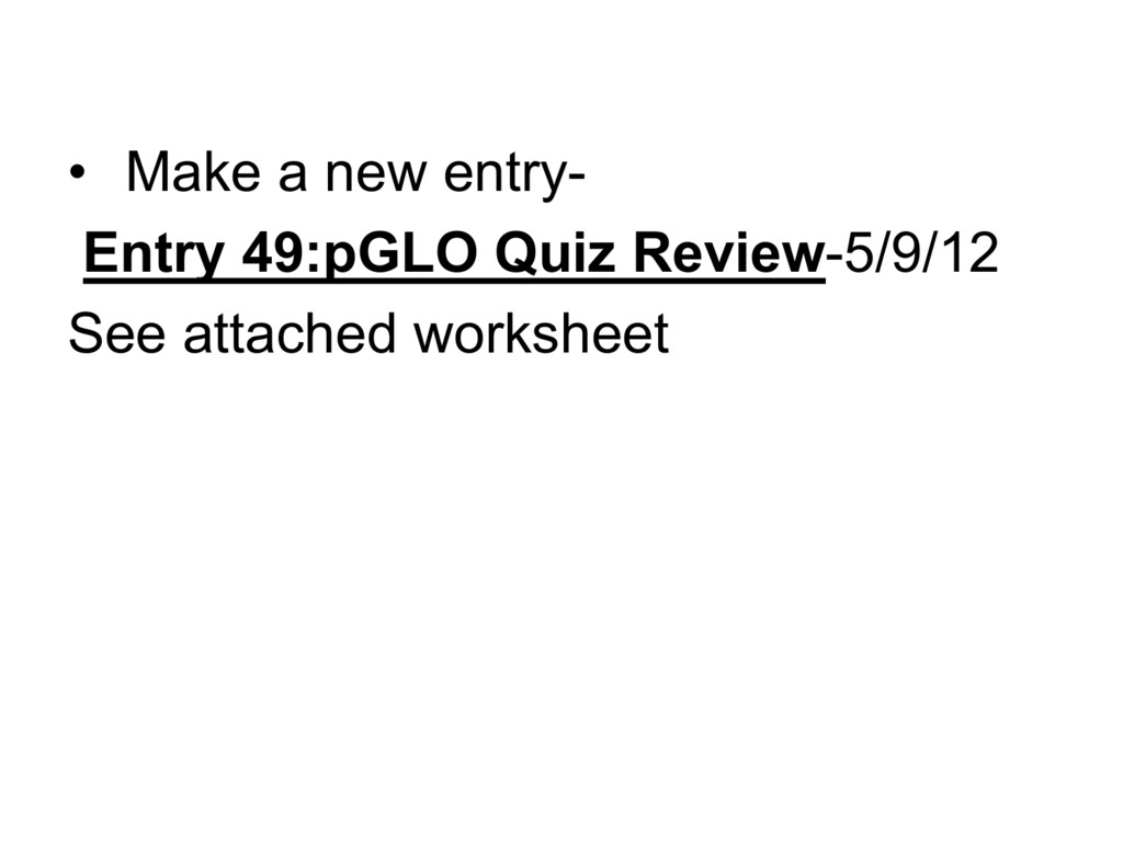 Entry 49 Pglo Quiz Review