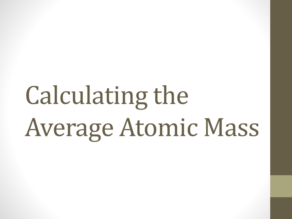 Calculating The Average Atomic Mass