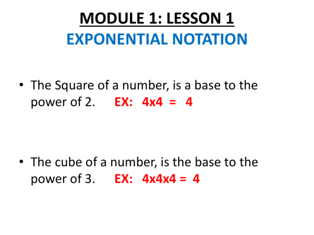 MODULE 26: LESSON 26 EXPONENTIAL NOTATION
