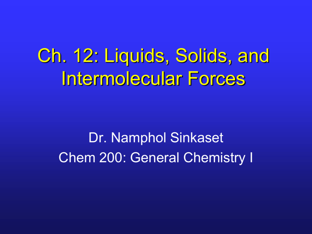 Ch 12 Intermolecular Forces Liquids Solids And Phase