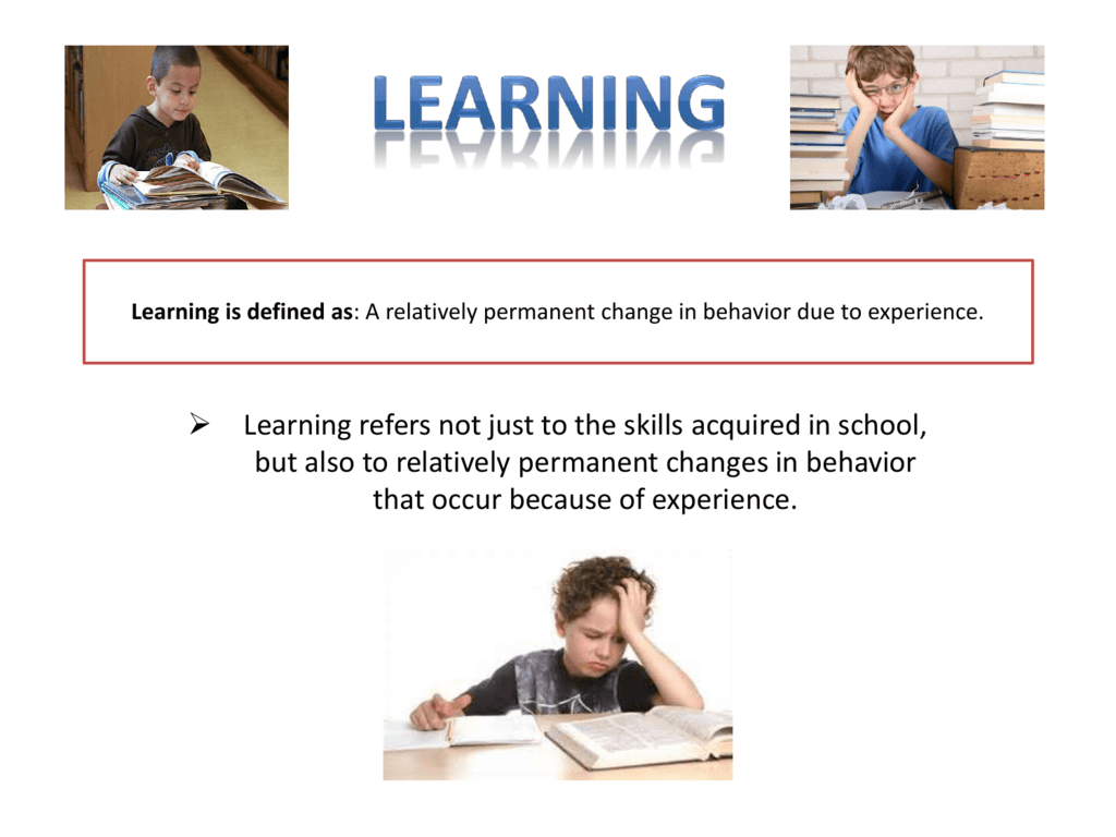 Learning Is Defined As A Relatively Permanent Change In