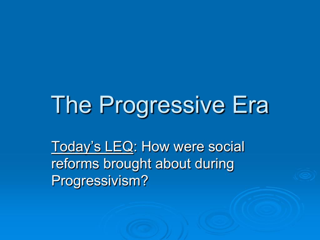 Unit 6 Ppt1 Progressivism And Social Reform