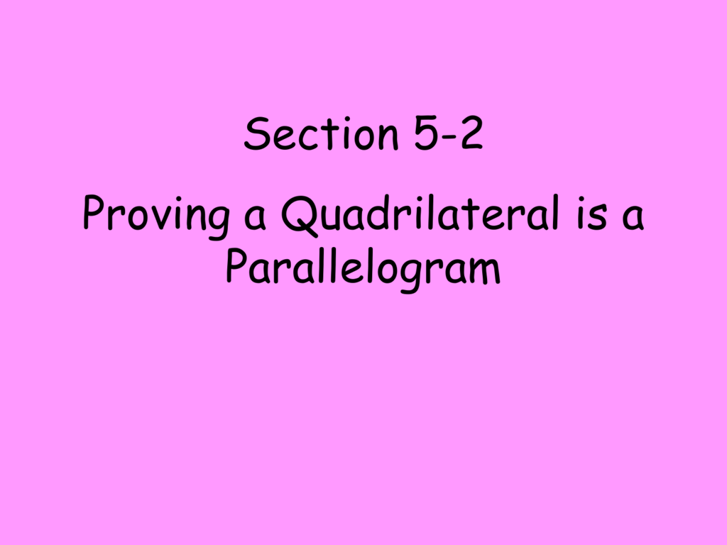 6 3 Practice Proving That A Quadrilateral Is A