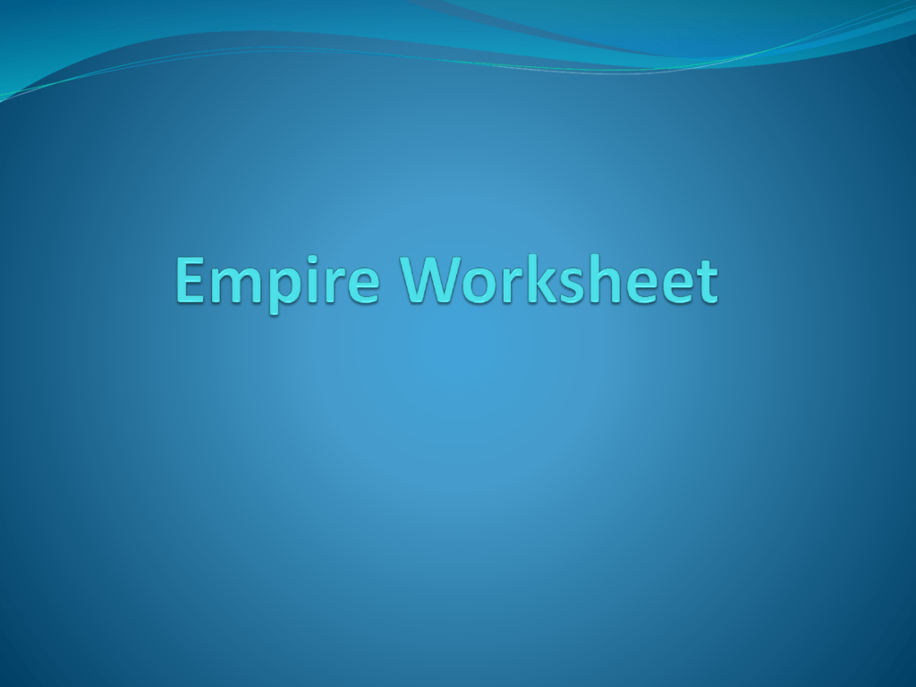 Empire Worksheet