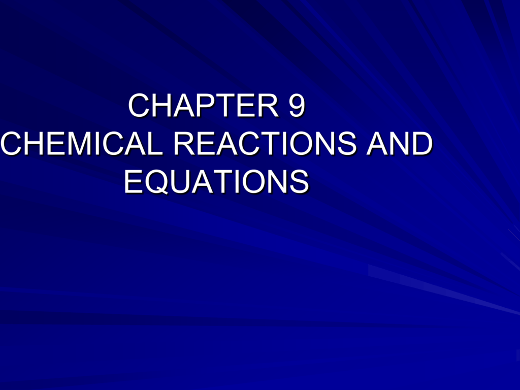 Chapter 9 Chemical Reactions And Equations