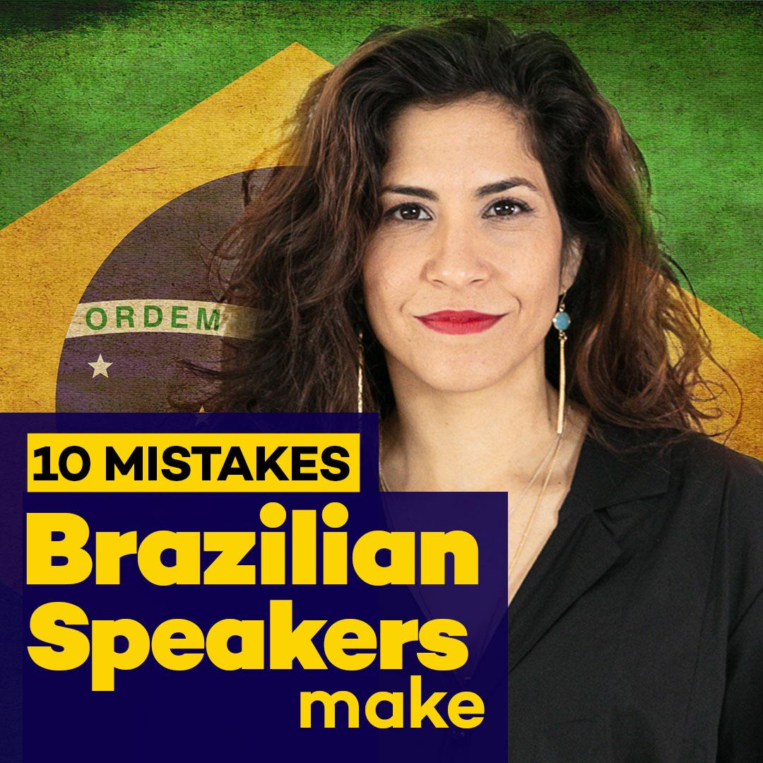 10 Ten Pronunciation Mistakes Brazilian Portuguese