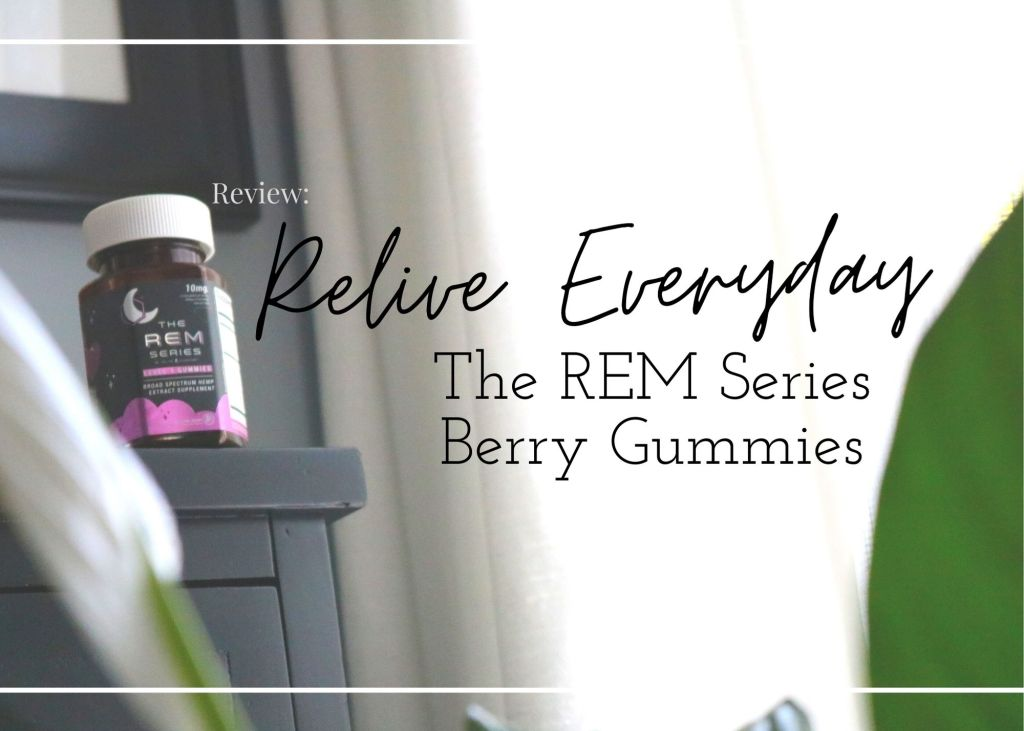 lifestyle, product, review, relive everyday, cbd, gummies, bedtime, sleepytime, berry gummies, the rem series, level 1, cbn, l-theanine, non-gmo, vegan, 10mg cbd, month supply, rem cycle, sleep aid, natural, us made, free shipping, 10% off, discount code, relive everyday review, honest, must-have, really works, sleep better, good night sleep, no melatonin, little conquest, hemp extract, broad spectrum