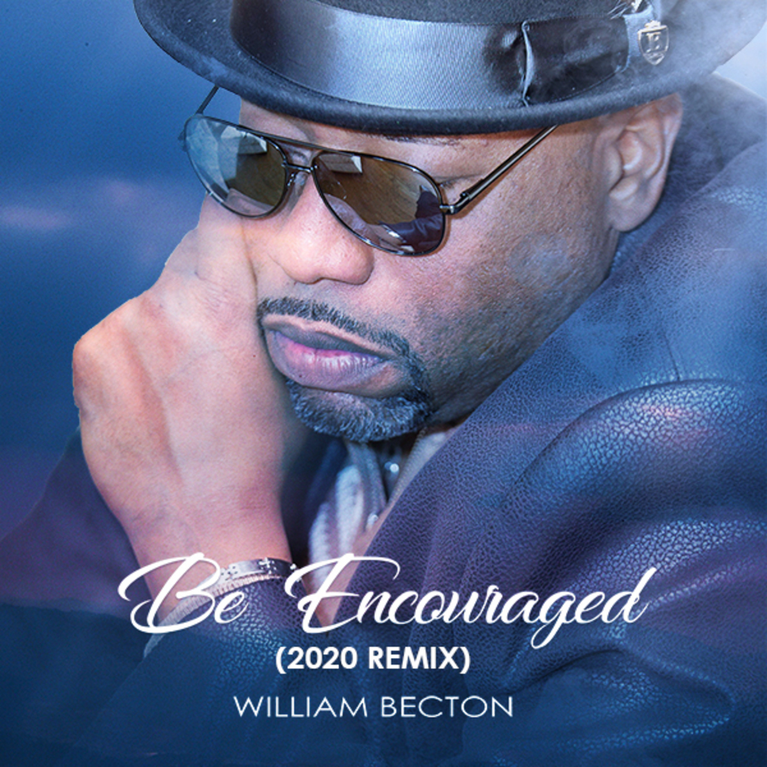 "WILLIAM BECTON Delivers A 2020 Remix Of ""Be Encouraged"" On 25th Anniversary Of Ground-Breaking"