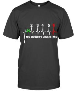 1 Down 5 Up Heartbeat You Wouldn't Understand T Shirt