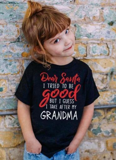 Dear Santa I Tried To Be Good But I Guess I Take After My Grandma Kids T Shirt
