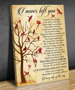I Never Left You Every Step Of The Way Cardinals Lover Poster Canvas
