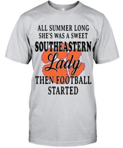 All Summer Long She's Sweet Southeastern Lady Then Football Started Clemson Tigers Shirt