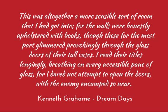 Kenneth Grahame - Dream Days - quotation