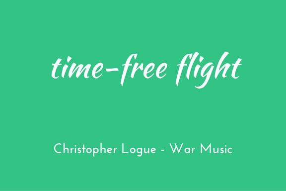 Christopher Logue - Homer - War Music - triologism - time-free flight
