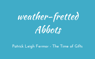 Weather-fretted Abbots