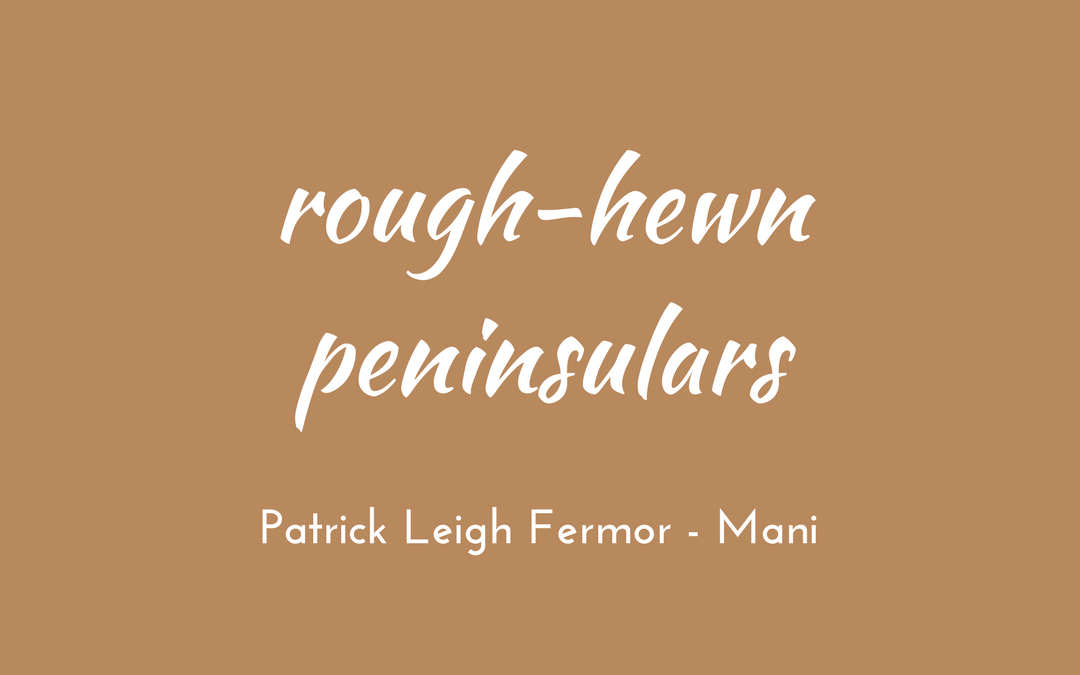 Patrick Leigh Fermor - Mani - triologism