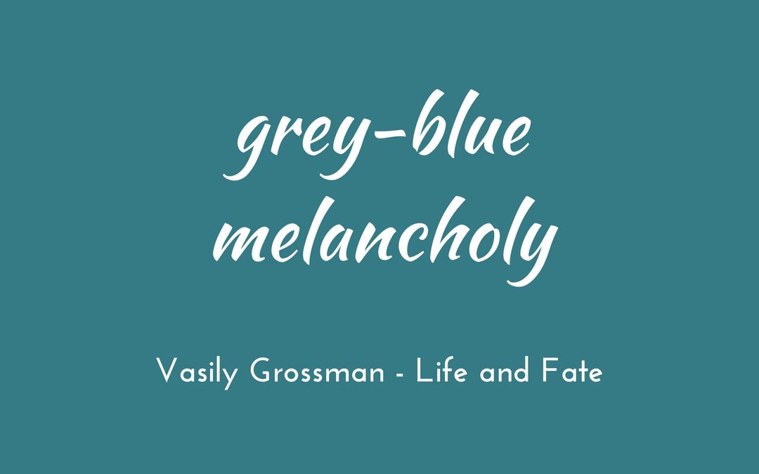 Vasily Grossman - Life and Fate - triologism