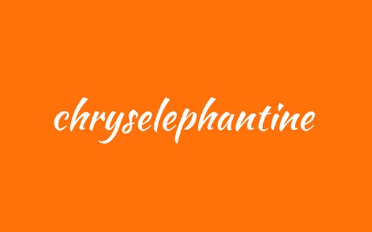 words - chryselephantine
