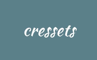 Cressets