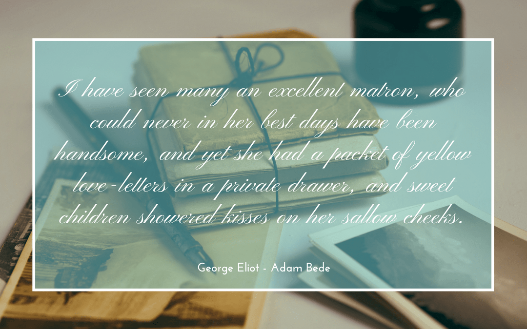 George Eliot - Adam Bede - quotation on letters