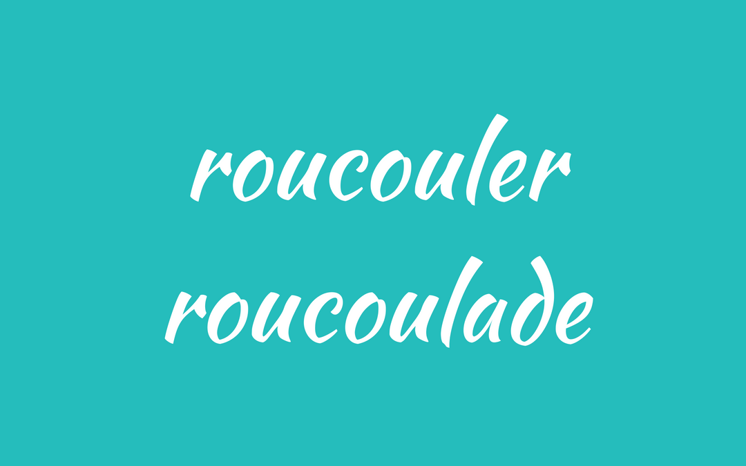 words - French - roucouler roucoulade
