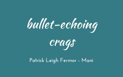 Bullet-echoing crags