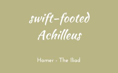 Swift-footed Achilleus
