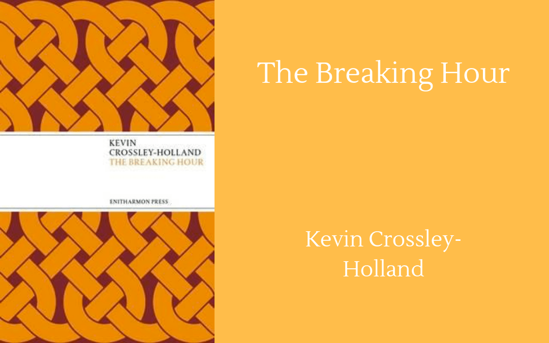Kevin Crossley-Holland - The Breaking Hour - cover