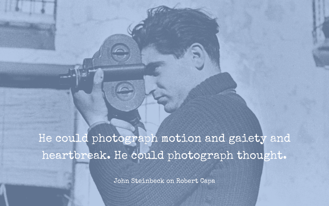 Quotation - John Steinbeck on Robert Capa