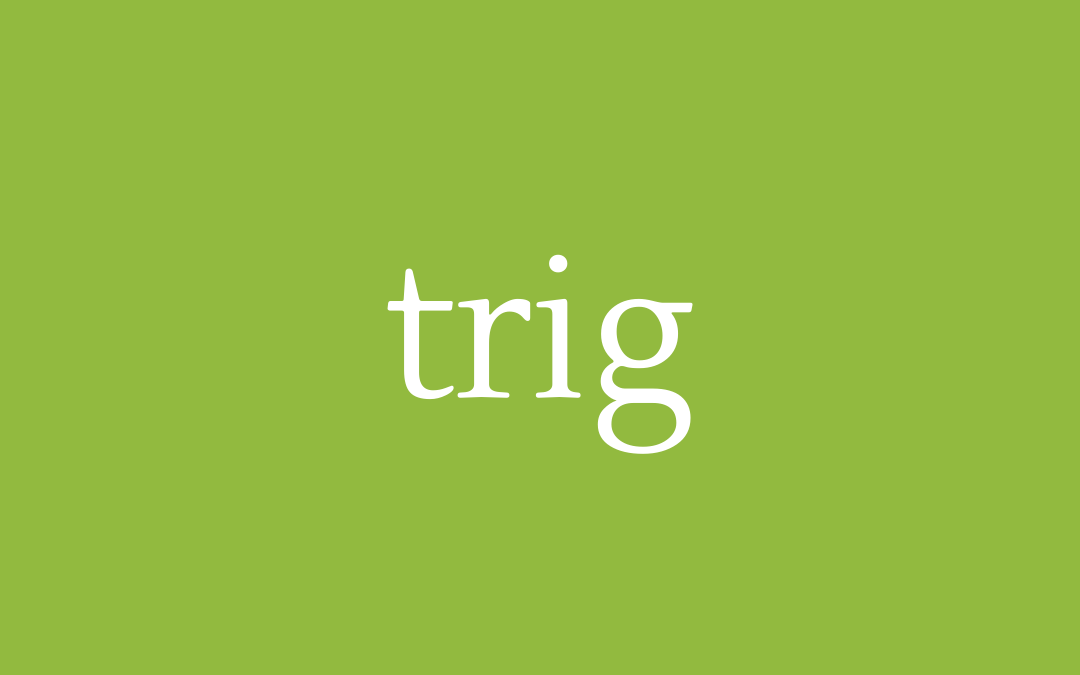Trim, trig and tickety-boo