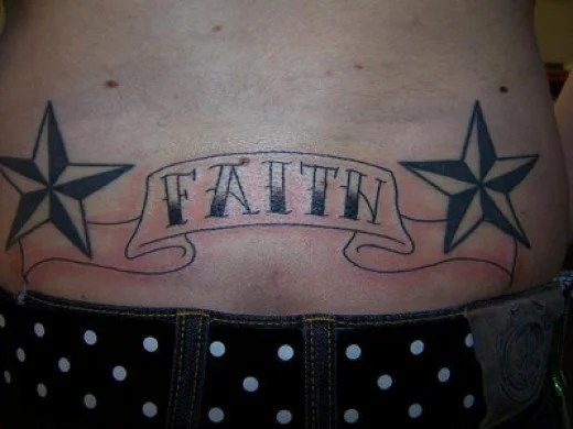 I always like to have a little faith and this lower back tattoo has 2 stars on either side of it to set it off. I like the plainess of this one, hell I just love the beauty of the female lower back.